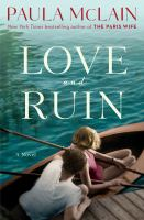Love and ruin : a novel  Cover Image