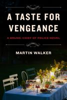 A taste for vengeance : a Bruno, chief of police novel  Cover Image