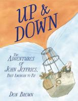 Up & down : the adventures of John Jeffries, first American to fly Book cover