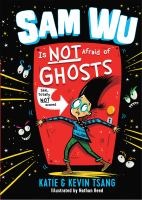Sam Wu is NOT afraid of ghosts Book cover