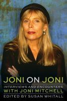 Joni on Joni : interviews and encounters with Joni Mitchell  Cover Image