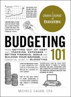 Budgeting 101 : from getting out of debt and tracking expenses to setting financial goals and building your savings, your essential guide to budgeting Book cover