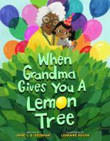 When Grandma gives you a lemon tree Book cover