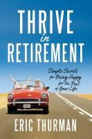 Go to record Thrive in retirement : simple secrets for being happy for ...