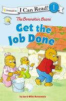 The Berenstain bears get the job done  Cover Image
