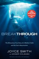 Breakthrough : the miraculous true story of a mother's faith and her child's resurrection  Cover Image
