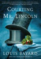 Courting Mr. Lincoln : a novel Book cover