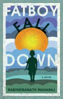Fatboy fall down : a novel  Cover Image