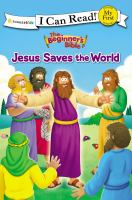 The beginner's Bible. Jesus saves the world Book cover