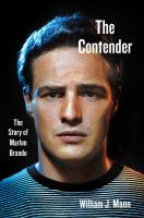 The contender : the story of Marlon Brando  Cover Image