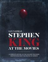 Stephen King at the movies : a complete history of the film and television adaptations from the master of horror  Cover Image