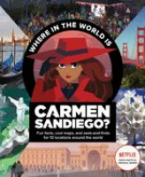 Where in the world is Carmen Sandiego? : fun facts, cool maps, and seek-and-finds for 10 locations around the world Book cover