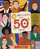 50 trailblazers of the 50 states : celebrate the lives of inspiring people who paved the way from every state in America! Book cover