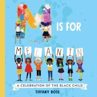 M is for Melanin : a celebration of the black child Book cover