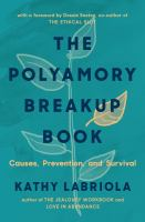 The polyamory breakup book : causes, prevention, and survival Book cover