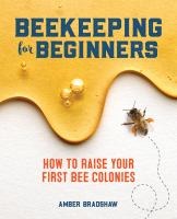 Beekeeping for beginners : how to raise your first bee colonies! Book cover