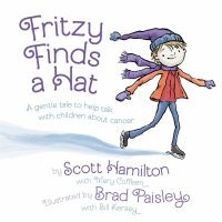Fritzy finds a hat : a gentle tale to help talk with children about cancer Book cover