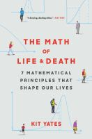The math of life & death : 7 mathematical principles that shape our lives Book cover