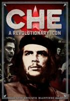 Che : a revolutionary icon Book cover