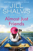 Almost just friends : a novel Book cover