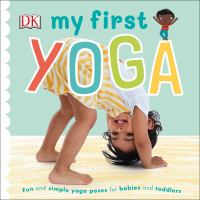 Go to record My first yoga : fun and simple yoga poses for babies and t...