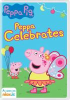 Peppa Pig. Peppa celebrates. Cover Image