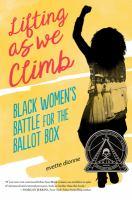 Lifting as we climb : Black women's battle for the ballot box Book cover