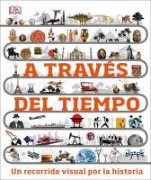 A través del tiempo : un recorrido visual por la historia Book cover