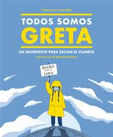 Todos somos Greta : un manifiesto para salvar el planeta Book cover