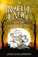 Amelia Fang and the Rainbow Rangers Book cover