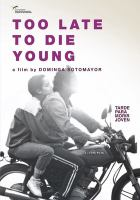 Too late to die young = Tarde para morir joven  Cover Image