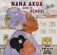 Nana Akua goes to school Book cover