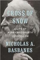 Cross of snow : a life of Henry Wadsworth Longfellow  Cover Image
