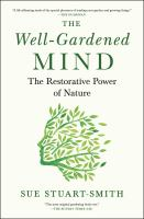 The well-gardened mind : the restorative power of nature Book cover