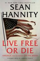Live free or die : America (and the world) on the brink Book cover