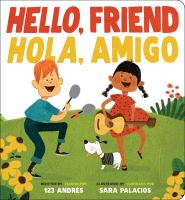 Hello, Friend Hola, Amigo Book cover