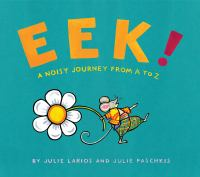 EEK! : a noisy journey from A to Z  Cover Image