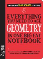 Everything you need to ace geometry in one big fat notebook : the complete high school study guide Book cover