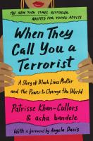 When they call you a terrorist : a story of Black Lives Matter and the power to change the world  Cover Image