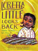 Loretta Little looks back : three voices go tell it : a monologue novel Book cover