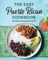 The easy Puerto Rican cookbook : 100 classic recipes made simple Book cover