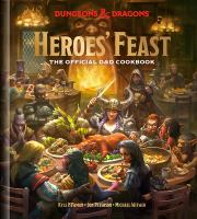 Heroes' feast : the official Dungeons & Dragons cookbook  Cover Image