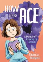 How to be ace : a memoir of growing up asexual Book cover