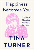 Happiness becomes you : a guide to changing your life for good Book cover