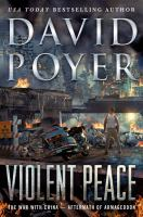 Violent peace : the war with China- aftermath of Armageddon Book cover