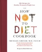 The how not to diet cookbook  Cover Image