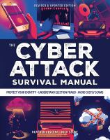 The cyber attack survival manual : tools for surviving everything from identity theft to the digital apocalypse Book cover
