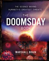 Doomday book : the science behind humanity's greatest threats / c Marshall Brain Cover Image
