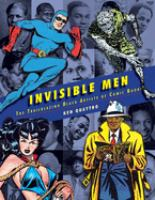 Invisible men : the trailblazing Black artists of comic books Book cover
