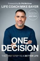 One decision : the first step to a better life Book cover